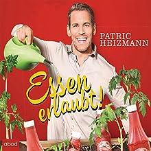 Essen erlaubt! Hörbuch von Patric Heizmann Gesprochen von: Florian Odendahl