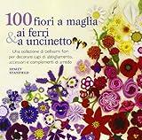 100 fiori a maglia, ai ferri e uncinetto (8880398768) by Lesley Stanfield