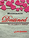 Destined (Romance Short Stories)