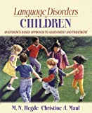 img - for Language Disorders in Children: An Evidence-Based Approach to Assessment and Treatment book / textbook / text book