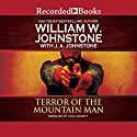 Terror of the Mountain Man Audiobook by William W. Johnstone, J. A. Johnstone Narrated by Jack Garrett