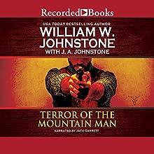 Terror of the Mountain Man (       UNABRIDGED) by William W. Johnstone, J. A. Johnstone Narrated by Jack Garrett