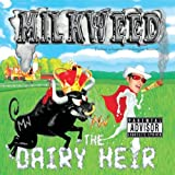 Dairy Heir by Milkweed (2012-10-16)