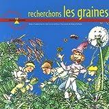 echange, troc Isabelle Jacob, Carine Arribeux, Roland Sabatier - Recherchons les graines