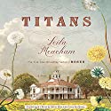 Titans Audiobook by Leila Meacham Narrated by Casey Holloway, Brian Hatch