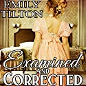 Examined and Corrected: Victorian Correction, Book 6 Hörbuch von Emily Tilton Gesprochen von:  Roger