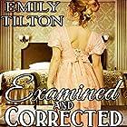Examined and Corrected: Victorian Correction, Book 6 Hörbuch von Emily Tilton Gesprochen von:  Roger