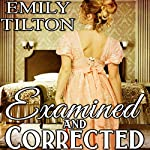 Examined and Corrected: Victorian Correction, Book 6 | Emily Tilton