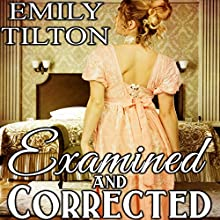 Examined and Corrected: Victorian Correction, Book 6 Audiobook by Emily Tilton Narrated by  Roger