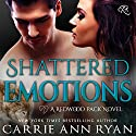 Shattered Emotions: Redwood Pack, Book 5 Audiobook by Carrie Ann Ryan Narrated by Gregory Salinas