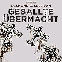 Geballte Übermacht (Fliegergeschichten 9) Hörbuch von Desmond G. Sullivan Gesprochen von: Robert Frank