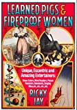 Learned Pigs and Fireproof Women (0394537505) by Jay, Ricky