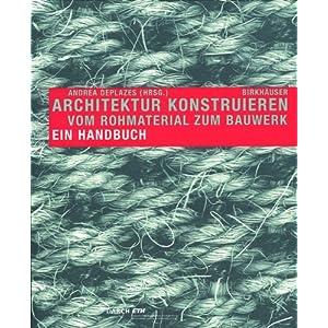 Architektur konstruieren: Vom Rohmaterial zum Bauwerk