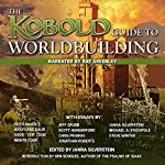 Kobold Guide to Worldbuilding | Scott Hungerford,Jeff Grubb,Michael A. Stackpole,Chris Pramas,Keith Baker,Steven Winter