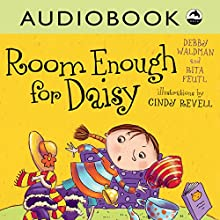 Room Enough for Daisy | Livre audio Auteur(s) : Debby Waldman, Rita Feutl Narrateur(s) : Priscilla Holbrook