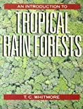 An Introduction to Tropical Rain Forests (0198542763) by T. C. Whitmore