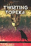 img - for Twisting Topeka book / textbook / text book