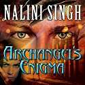Archangel's Enigma: Guild Hunter Series #8 Audiobook by Nalini Singh Narrated by Justine Eyre