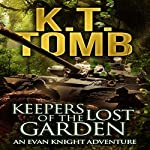 Keepers of the Lost Garden: An Evan Knight Adventure, Book 2 | K. T. Tomb