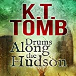 Drums Along the Hudson | K. T. Tomb