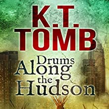 Drums Along the Hudson (       UNABRIDGED) by K. T. Tomb Narrated by Clay Lomakayu