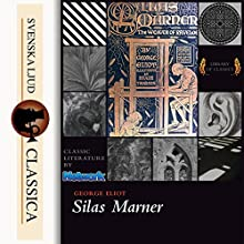 Silas Marner Audiobook by George Elliot Narrated by Tadhg Hynes