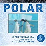 Polar: A Photicular Book About the Ends of The Earth (Photicular Books)