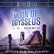 Moon of Odysseus: Black Ocean, Mission 8 | J. S. Morin