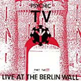 Thee Berlin Wall - Live At the Berlin Wall Part Two 2