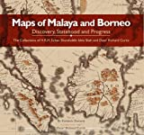 Maps of Malaya and Borneo: Discovery, Statehood and Progress