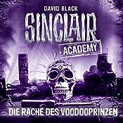 Die Rache des Voodooprinzen (Sinclair Academy 11) | David Black