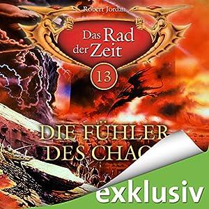 Die Fühler des Chaos (Das Rad der Zeit 13) Audiobook