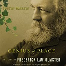 Genius of Place: The Life of Frederick Law Olmsted (       UNABRIDGED) by Justin Martin Narrated by Richard Ferrone