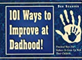img - for 101 Ways to Improve at Dadhood! book / textbook / text book