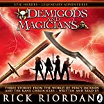 Demigods and Magicians: Three Stories from the World of Percy Jackson and the Kane Chronicles | Rick Riordan
