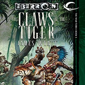 In the Claws of the Tiger: Eberron: War-Torn, Book 3 | [James Wyatt]