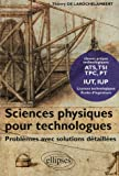 echange, troc Thierry de Larochelambert - Sciences physiques pour technologues : Problèmes avec solutions détaillées
