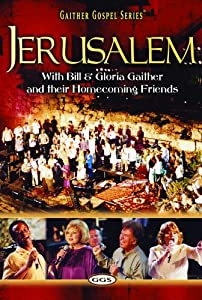 Bill and Gloria Gaither and Their Homecoming Friends: Jerusalem