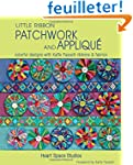 Little Ribbon Patchwork and Applique:...