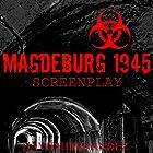 Magdeburg 1945 Hörbuch von David Hernandez Gesprochen von:  Commodore James