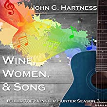 Wine, Women, & Song: Bubba the Monster Hunter, Season 3 Audiobook by John G. Hartness Narrated by John Solo