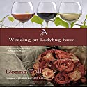 A Wedding on Ladybug Farm, Book 6 Audiobook by Donna Ball Narrated by Lia Frederick