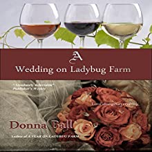 A Wedding on Ladybug Farm, Book 6 (       UNABRIDGED) by Donna Ball Narrated by Lia Frederick