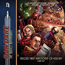 Dan Dare: Marooned on Mercury Audiobook by Marc Platt Narrated by Ed Stoppard, Geoff McGivern, Heida Reed, Michael Cochrane, Raad Rawi