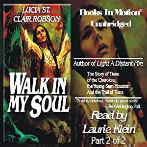Walk In My Soul: Part 2 of 2   [Lucia St. Clair Robson]