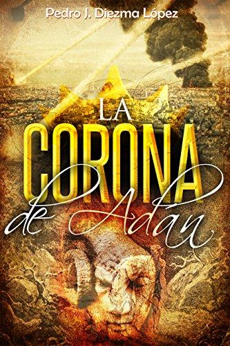 la-corona-de-adan-novela-aventuras-historica-y-accion