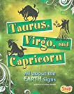 Taurus, Virgo, and Capricorn: All About the Earth Signs (Snap: Zodiac Fun)