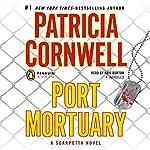 Port Mortuary: A Scarpetta Novel | Patricia Cornwell