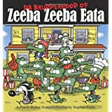 Da Brudderhood of Zeeba Zeeba Eata: A Pearls Before Swine Collectionpar Stephan Pastis