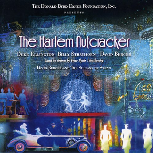 The Harlem Nutcracker by David Berger and The Sultans of Swing, Duke Ellington, Billy Strayhorn, David Berger and Pyotr Ilyich Tchaikovsky